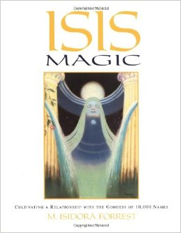 Isis Magic by M. Isidora Forrest